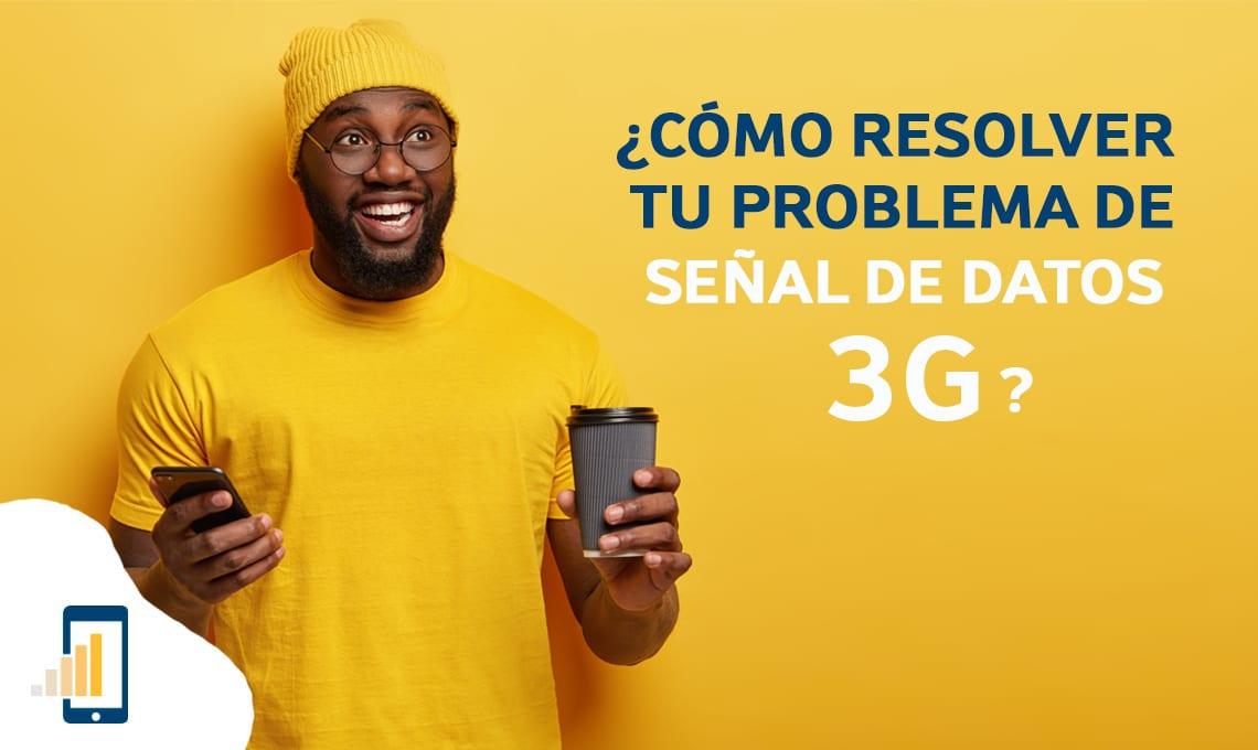 Cómo resolver tu problema de señal de datos 3G