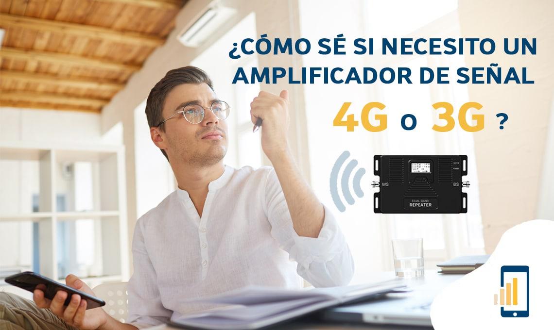 Cómo se si necesito un amplificador de señal 4G o 3G