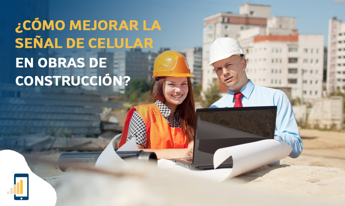 Cómo mejorar la señal de celular en obraas de construcción