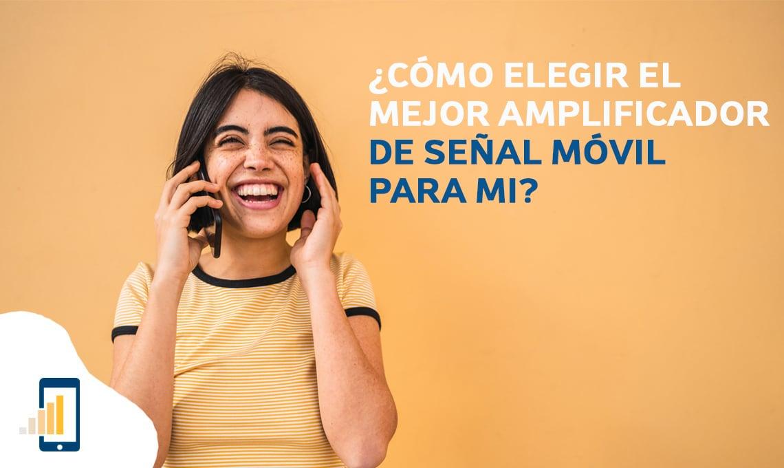 Cómo elegir el mejor amplificador de señal móvil para mi