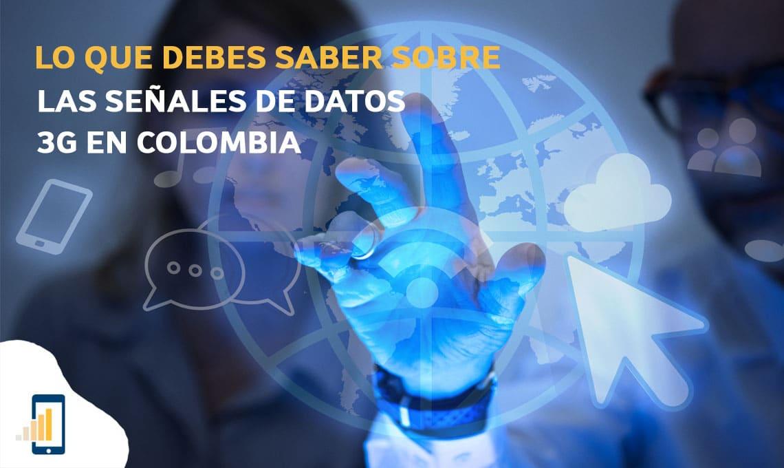 Lo que debes saber sobre las señales de datos 3G en Colombia
