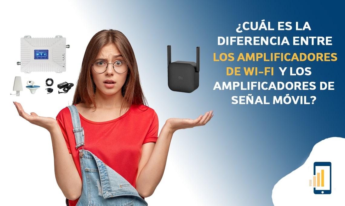 Cuál es la diferencia entre los amplificadores de Wi-Fi y los amplificadores de señal móvil